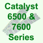 Cisco Catalyst 6500 & 7600 Series Switches